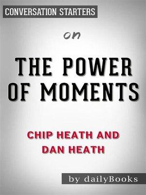cover image of The Power of Moments--by Chip Heath and Dan Heath