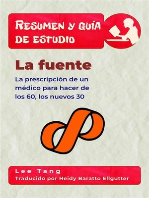 cover image of Resumen Y Guía De Estudio – La Fuente--La Prescripción De Un Médico Para Hacer De Los 60, Los Nuevos 30