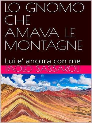 cover image of Lo gnomo che amava le montagne
