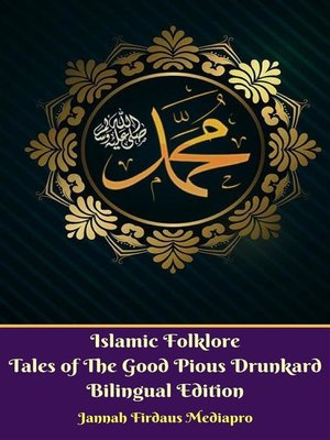 cover image of Islamic Folklore Tales of the Good Pious Drunkard Bilingual Edition