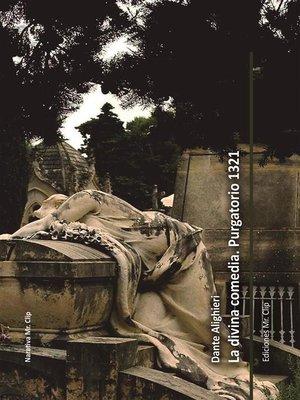 cover image of La divina comedia. Purgatorio 1321