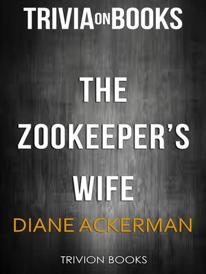 cover image of The Zookeeper's Wife by Diane Ackerman (Trivia-On-Books)