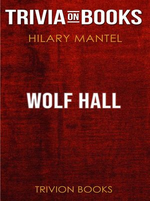 cover image of Wolf Hall by Hilary Mantel (Trivia-On-Books)
