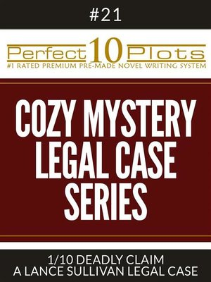 "cover image of Perfect 10 Cozy Mystery--Legal Case Series Plots #21-1 ""DEADLY CLAIM – a LANCE SULLIVAN LEGAL CASE"""