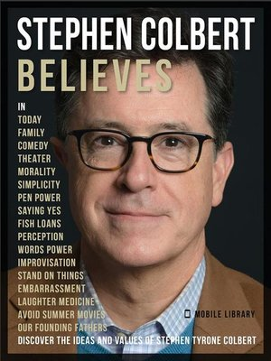 cover image of Stephen Colbert Believes--Stephen Colbert Quotes
