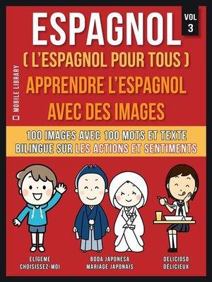 cover image of Espagnol ( L'Espagnol Pour Tous )--Apprendre l'espagnol avec des images  (Vol 3)