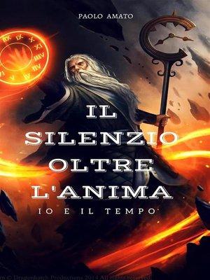 cover image of Il silenzio oltre l'anima