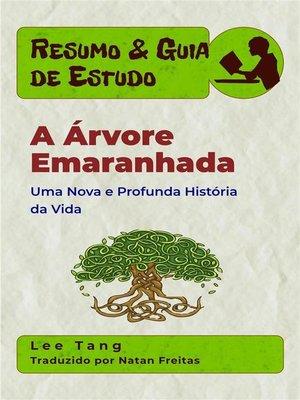 cover image of Resumo & Guia De Estudo--A Árvore Emaranhada
