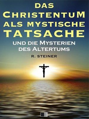 cover image of Das Christentum als mystische Tatsache und die Mysterien des Altertums