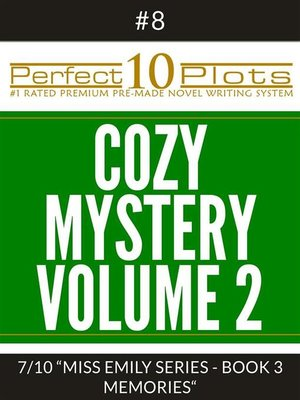 "cover image of Perfect 10 Cozy Mystery Volume 2 Plots #8-7 ""MISS EMILY SERIES--BOOK 3 MEMORIES"""