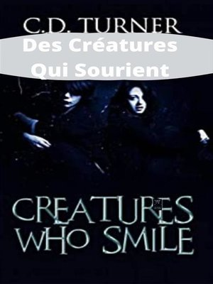 cover image of Des Créatures Qui Sourient