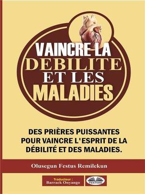 cover image of Vaincre La Débilité Et Les Maladies