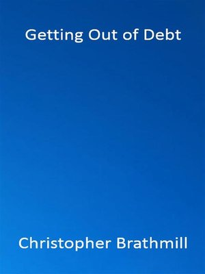 cover image of Getting Out of Debt