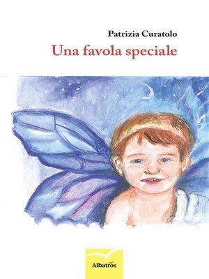 cover image of Una favola speciale