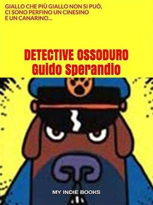 cover image of Detective Ossoduro
