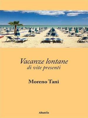 cover image of Vacanze lontane di vite presenti