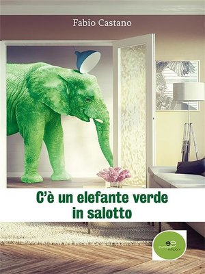 cover image of C'è un elefante verde in salotto