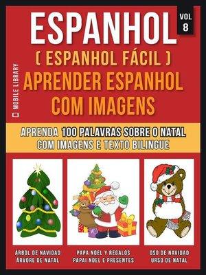 cover image of Espanhol ( Espanhol Fácil ) Aprender Espanhol Com Imagens (Vol 8)