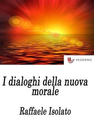 cover image of I Dialoghi della nuova morale