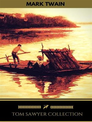 cover image of Tom Sawyer Collection--All Four Books [Free Audiobooks Includes 'Adventures of Tom Sawyer,' 'Huckleberry Finn'+ 2 more sequels] (Golden Deer Classics)