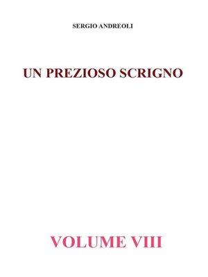 cover image of Un prezioso scrigno--Volume VIII