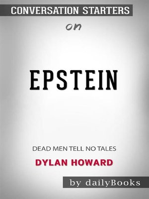 cover image of Epstein--Dead Men Tell No Tales byDylan Howard--Conversation Starters