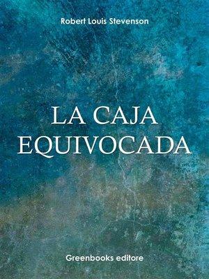 cover image of La caja equivocada