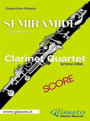 cover image of Semiramide--Clarinet Quartet (score)