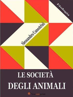 cover image of Le società degli animali (Illustrato)