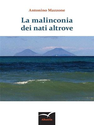 cover image of La malinconia dei nati altrove