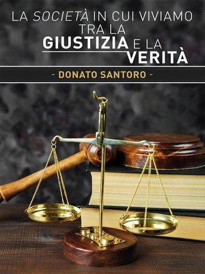 cover image of La società in cui viviamo tra la giustizia e la verità