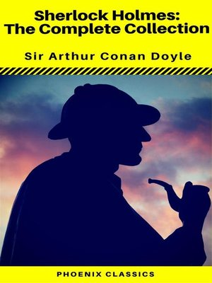 cover image of Sherlock HolmesThe Complete Collection (Phoenix Classics)