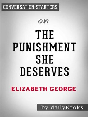 cover image of The Punishment She Deserves--A Lynley Novel by Elizabeth George | Conversation Starters