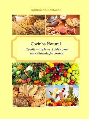 cover image of Cozinha Natural--Receitas Simples E Rápidas Para Uma Alimentação Correta