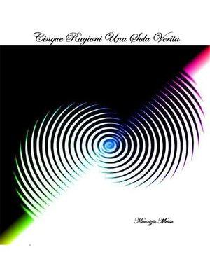 cover image of Cinque Ragioni una sola verità