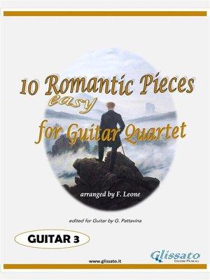 cover image of 10 Romantic Pieces for Guitar Quartet (GUITAR 3)
