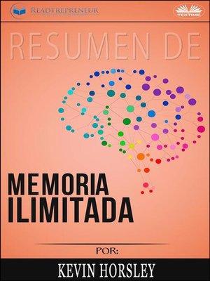 cover image of Resumen De Memoria Ilimitada, Por Kevin Horsley
