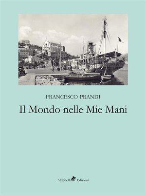 cover image of Il Mondo nelle Mie Mani