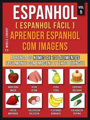 cover image of Espanhol ( Espanhol Fácil ) Aprender Espanhol Com Imagens (Vol 5)