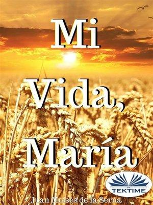 cover image of Mi Vida, María