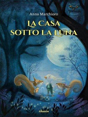 cover image of La Casa sotto la Luna