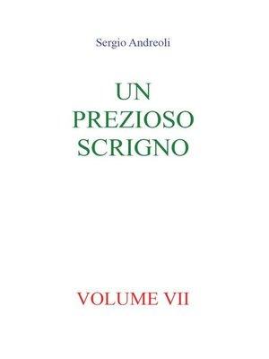 cover image of Un prezioso scrigno. Volume VII