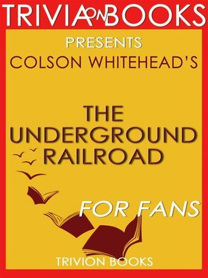 cover image of The Underground Railroad by Colson Whitehead (Book Trivia)