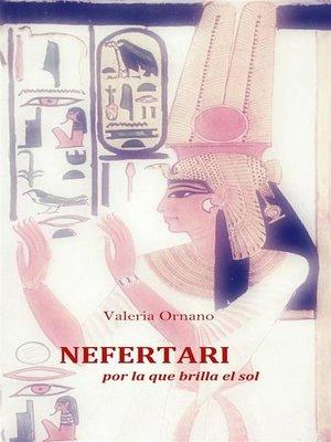 cover image of Nefertari--Por La Que Brilla El Sol