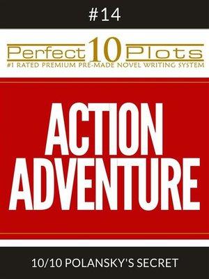 "cover image of Perfect 10 Action Adventure Plots #14-10 ""POLANSKY'S SECRET"""