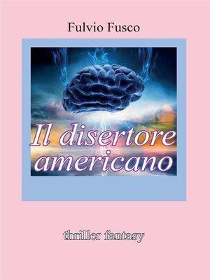cover image of Il disertore americano