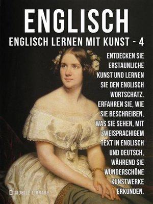 cover image of 4--Englisch--Englisch Lernen Mit Kunst