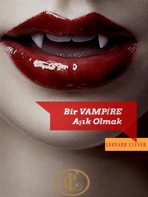 cover image of Bir VAMPİRE Aşık Olmak