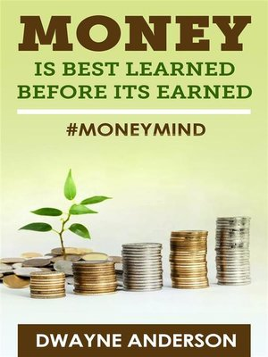 cover image of Money Is Best Learned ,Before It's Earned