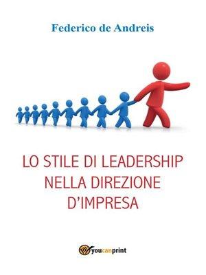 cover image of Lo stile di leadership nella direzione d'impresa